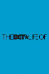 The BET Life of .... poster