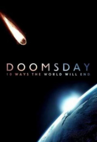 Doomsday: 10 Ways the World Will End poster