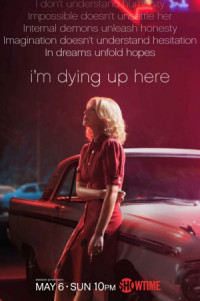 I'm Dying Up Here poster