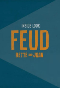 Inside Look: Feud - Bette and Joan poster