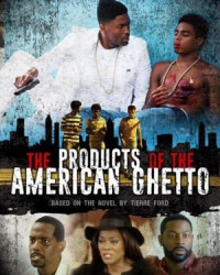 The Products of the American Ghetto poster