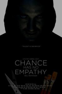 Chance Has No Empathy poster