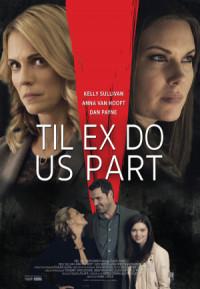 Til Ex Do Us Part poster