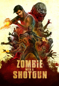 Zombie with a Shotgun poster