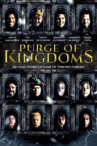 Purge of Kingdoms: The Unauthorized Game of Thrones Parody poster