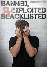 Banned, Exploited & Blacklisted: The Underground Work of Controversial Filmmaker Shane Ryan poster