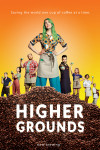 Higher Grounds poster